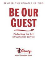 Be Our Guest : Perfecting the Art of Customer Service - The Disney Institute