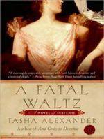 A Fatal Waltz : Lady Emily Mysteries - Tasha Alexander