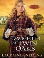 Daughter of Twin Oaks : A Secret Refuge - Lauraine Snelling