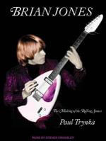 Brian Jones : The Making of the Rolling Stones - Paul Trynka