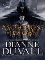 A Sorceress of His Own : Gifted Ones - Dianne Duvall