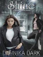 Shine (Library Edition) - Dannika Dark