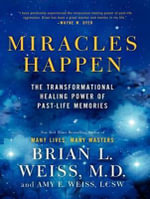 Miracles Happen (Library Edition) : The Transformational Healing Power of Past-life Memories - Amy E. Weiss
