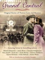Grand Central (Library Edition) : Original Stories of Postwar Love and Reunion - Melanie Benjamin