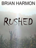 Rushed (Library Edition) - Brian Harmon