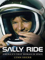 Sally Ride (Library Edition) : America's First Woman in Space - Lynn Sherr