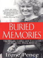 Buried Memories (Library Edition) : The Bloody Crimes and Execution of the Texas Black Widow - Irene Pence