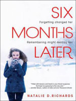 Six Months Later (Library Edition) - Natalie D. Richards