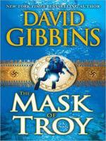 The Mask of Troy - David Gibbins