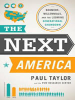 The Next America : Boomers, Millennials, and the Looming Generational Showdown - Pew Research Center