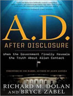A.D. After Disclosure : When the Government Finally Reveals the Truth About Alien Contact - Richard M. Dolan