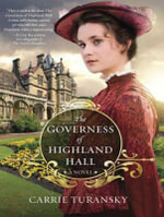The Governess of Highland Hall : Edwardian Brides - Carrie Turansky