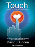 Touch : The Science of Hand, Heart, and Mind - David J. Linden