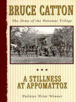 A Stillness at Appomattox - Bruce Catton
