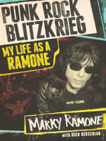 Punk Rock Blitzkrieg : My Life as a Ramone - Marky Ramone