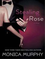 Stealing Rose : Fowler Sisters - Monica Murphy