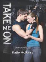 Take Me on - Katie McGarry