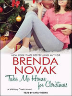 Take Me Home for Christmas - Brenda Novak