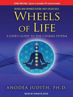 Wheels of Life : A User's Guide to the Chakra System - Anodea Judith