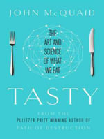 Tasty : The Art and Science of What We Eat - John McQuaid