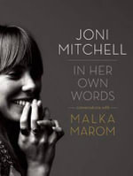 Joni Mitchell : In Her Own Words - Malka Marom