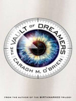The Vault of Dreamers : Vault of Dreamers - Caragh M. O'Brien