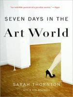 Seven Days in the Art World - Sarah Thornton