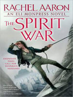 The Spirit War : Eli Monpress - Rachel Aaron