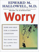 Worry - Edward M. Hallowell