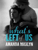 What's Left of Us : What's Left of Me - Amanda Maxlyn