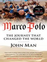 Marco Polo : The Journey That Changed the World - John Man
