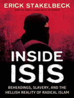 ISIS Exposed : Beheadings, Slavery, and the Hellish Reality of Radical Islam - Erick Stakelbeck
