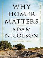 Why Homer Matters - Adam Nicolson