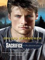 Sacrifice : Elemental - Brigid Kemmerer