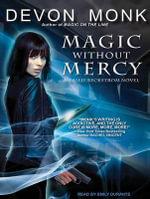 Magic Without Mercy : Allie Beckstrom - Devon Monk