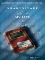 Shakespeare Saved My Life : Ten Years in Solitary with the Bard - Laura Bates