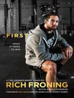 First : What it Takes to Win - Rich Froning