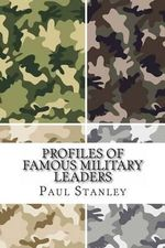 Profiles of Famous Military Leaders - Paul Stanley