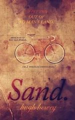 Sand Part 2 : Out of No Man's Land - Hugh Howey