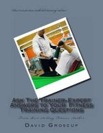 Ask the Trainer-Expert Answers to Your Training Questions - David R Groscup