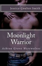 Moonlight Warrior - Jessica Coulter Smith