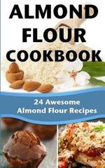 Almond Flour Cookbook : 24 Awesome Almond Flour Recipes - Happy Cook