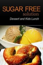 Sugar-Free Solution - Dessert and Kids Lunch - Sugar-Free Solution 2 Pack Books
