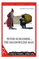 Peter Schlemihl, the Shadowless Man [Christmas Summary Classics] - Adalbert Von Chamisso