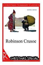 Robinson Crusoe [Christmas Summary Classics] - Daniel Defoe