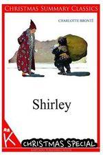 Shirley [Christmas Summary Classics] - Charlotte Bronte