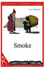 Smoke [Christmas Summary Classics] - Ivan Sergeevich Turgenev