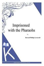 Imprisoned with the Pharaohs - H P Lovecraft