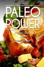 Paleo Power - Paleo Lunch and Paleo Dinner - Paleo Power