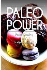 Paleo Power - Paleo Craving and Paleo Pastries - Paleo Power
